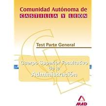 Cuerpo Superior Facultativo De La Administración De La Comunidad Autónoma De Castilla Y León. Escala Sanitaria (Facultativos Especialistas). Test Parte General