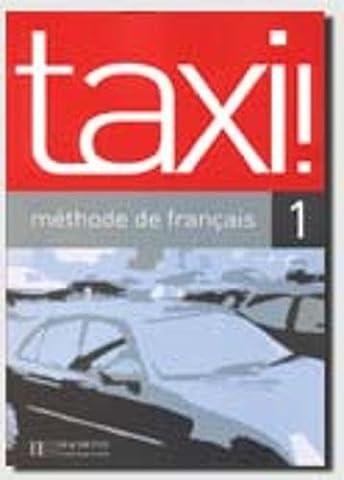 Taxi ! 1 - Livre de l'élève - nouvelle édition