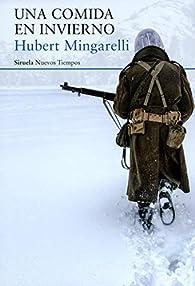 Una comida en invierno par Hubert Mingarelli