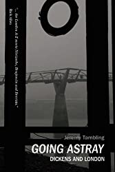 Going Astray: Dickens and London by Jeremy Tambling (2008-10-13)