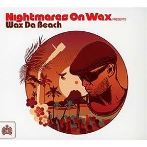 Nightmares on Wax Presents Wax Da Beach