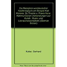 Die Rezeption westdeutscher Nachkriegslyrik am Beispiel Karl Krolows. Zu Theorie und Praxis literarischer Kommunikation