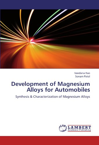 Development of Magnesium Alloys for Automobiles: Synthesis & Characterization of Magnesium Alloys Alloy Handy