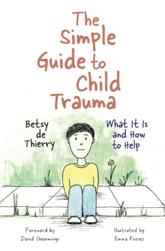 The Simple Guide to Child Trauma (Simple Guides)