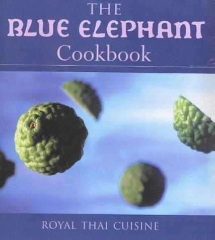 The Blue Elephant Cookbook: Royal Thai Cuisine by Hellon, John (2000) Hardcover