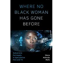 Where No Black Woman Has Gone Before: Subversive Portrayals in Speculative Film and TV