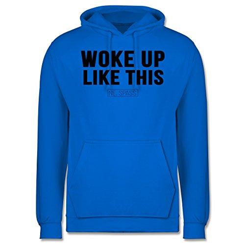 Statement Shirts - Woke Up Like This (Ne, Spass) - Männer Premium Kapuzenpullover / Hoodie Himmelblau