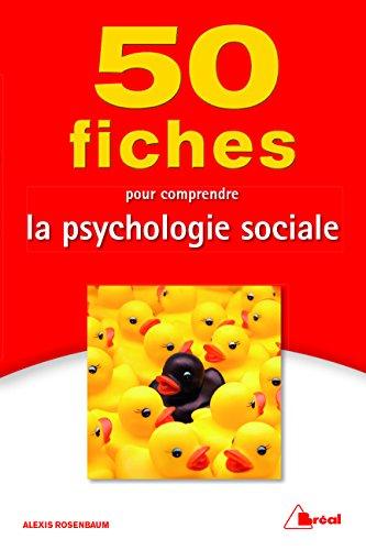 50 fiches pour comprendre la psychologie sociale par Alexis Rosenbaum