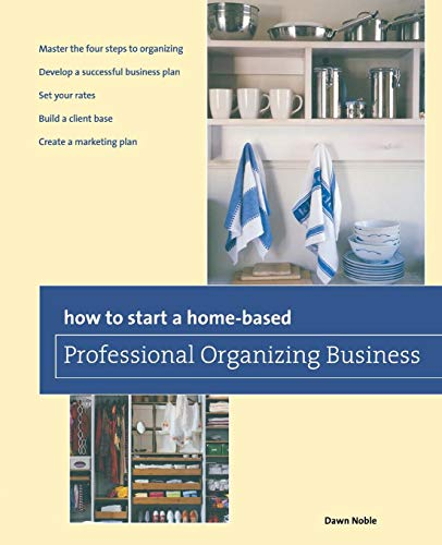 based Professional Organizing Business, Second Edition (Home-Based Business Series) ()