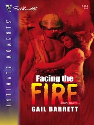 Facing the Fire (Silhouette Intimate Moments Book 1414) (English Edition) -