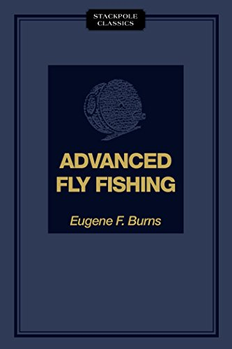 Advanced Fly Fishing: Modern Concepts with Dry Fly, Streamer, Nymph, Wet Fly, and the Spinning Bubble (Stackpole Classics) (English Edition)