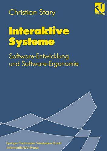 Interaktive Systeme: Software-Entwicklung Und Software-Ergonomie -