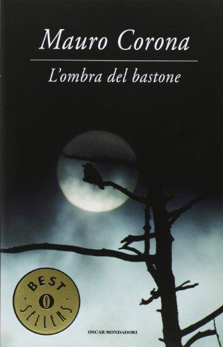 Mauro Corona: »L'ombra del bastone« auf Bücher Rezensionen