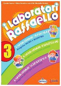 I laboratori Raffaello. Guida per l'insegnante. Per la Scuola materna. Con CD Audio: 3