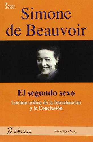 Simone de Beauvoir : El segundo sexo : lectura crítica de la introducción y la conclusión