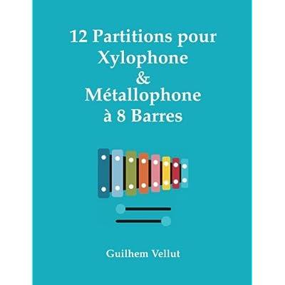 12 Partitions pour Xylophone & Métallophone à 8 Barres