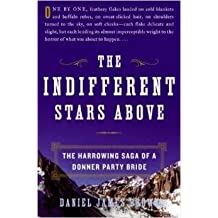 THE INDIFFERENT STARS ABOVE (The Harrowing Saga of a Donner Party Bride (LRG PRINT ED.)) by Daniel James Brown (2009-08-02)