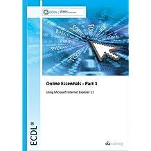 ECDL Online Essentials Part 1 Using Internet Explorer 11 by CiA Training Ltd. (2013-07-01)