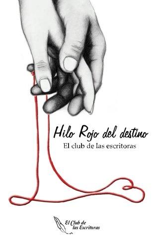 Hilo Rojo del Destino por El Club de las Escritoras