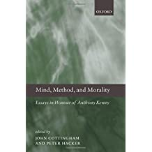 Mind, Method, and Morality: Essays in Honour of Anthony Kenny