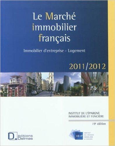 Marché immobilier français 2011-2012 : National et régional de IEIF ,Collectif ( 5 octobre 2011 ) par Collectif IEIF
