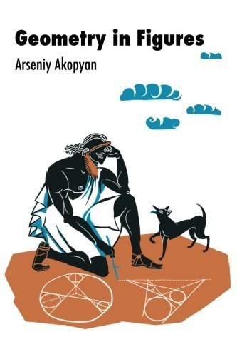 Geometry in Figures by A. V. Akopyan (2011-08-01)
