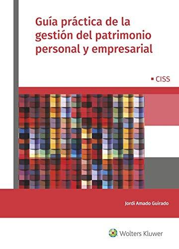 Guía práctica de la gestión del patrimonio personal y empresarial por Aa.Vv.