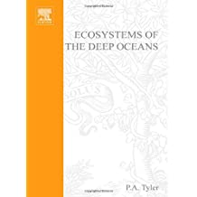 Ecosystems of the Deep Oceans: Ecosystems of the World: 28 (Ecosystems of the World)