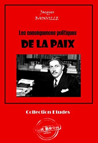 Les conséquences politiques de la paix: édition intégrale (Histoire de France)