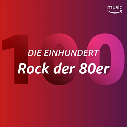 Die Einhundert: Rock der 80er