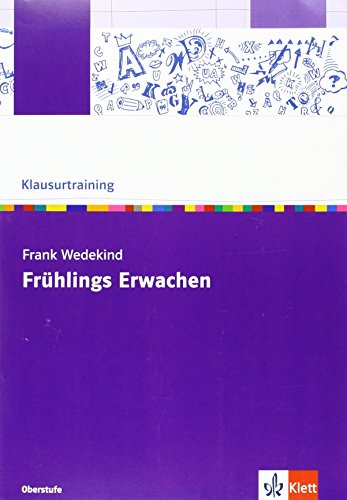 Frank Wedekind: Frühlings Erwachen: Arbeitsheft Klasse 10-13 (Klausurtraining Deutsch)