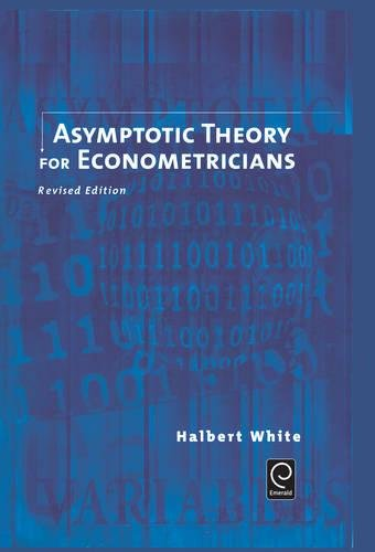 Asymptotic Theory for Econometricians: Revised Edition (Economic Theory, Econometrics, and Mathematical Economics)