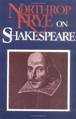 Northrop Frye on Shakespeare