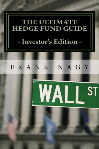 The Ultimate Hedge Fund Guide - Investor's Edition