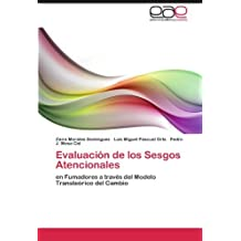 Evaluaci????n de los Sesgos Atencionales: en Fumadores a trav????s del Modelo Transte????rico del Cambio (Spanish Edition) by Zaira Morales Dom????nguez (2011-06-23)