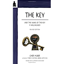 The Key: And the Name of the Key is Willingness
