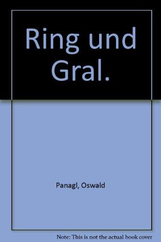 RING UND GRAL: Texte, Kommentare und Interpretationen zu Richard Wagners Der Ring des Nibelungen, Tristan und Isolde, Die Meistersinger von Nürnberg und Parsifal