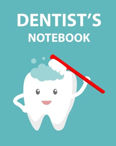 Dentist's Notebook: College Ruled Writer's Notebook for School, the Office, or Home! (8 x 10 inches, 120 pages)