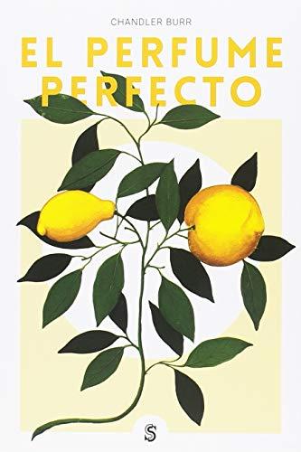 El perfume perfecto (Moda y memoria) por Chandler Burr