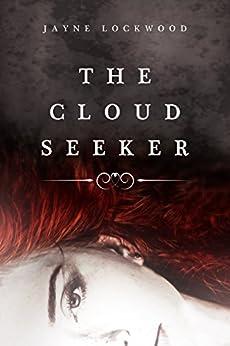 The Cloud Seeker by [Lockwood, Jayne]