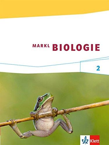 Markl Biologie 2: Schülerbuch Klassen 7-9 (G8), Klassen 7-10 (G9) (Markl Biologie. Bundesausgabe ab 2014)