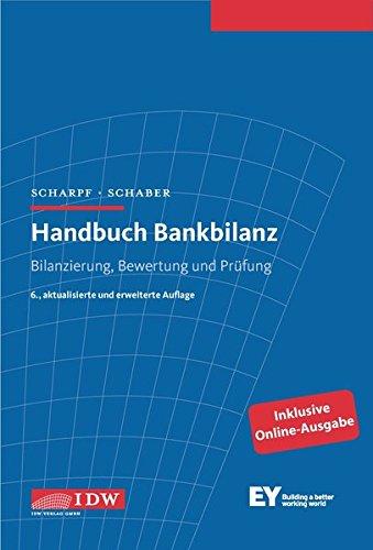 Handbuch Bankbilanz: Bilanzierung, Bewertung und Prüfung