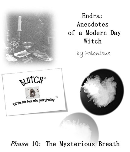 The Endra Scripts - Endra: Anecdotes of a Modern Day Witch: Phase 10: The Mysterious Breath (English Edition) (Gesundheit Humor Halloween)