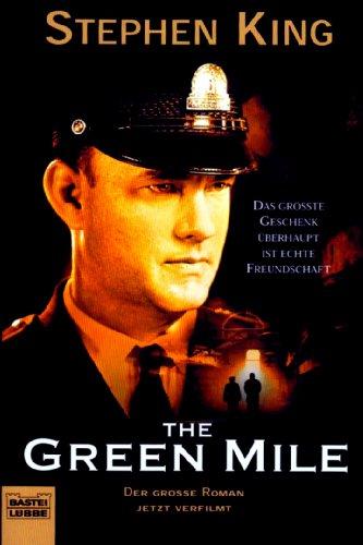 Bastei Lübbe GmbH & Co.KG (Bastei Verlag) The Green Mile: Das größte Geschenk überhaupt ist echte Freundscha: Der grosse Roman jetzt verfilmt