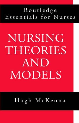 Nursing Theories and Models (Routledge Essentials for Nurses) by Hugh McKenna (1997-04-03)