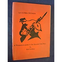 Ultima Cruzada: Last Crusade - War Games Guide to the Spanish Civil War