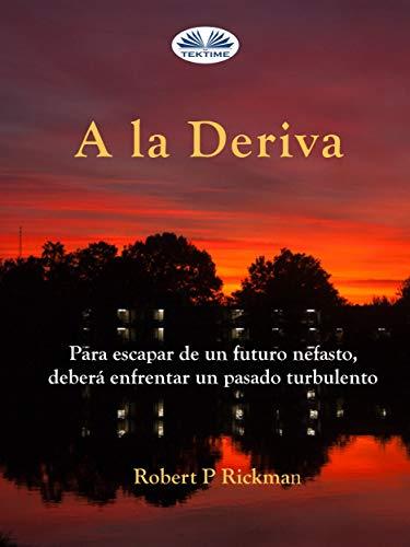 A La Deriva eBook: Robert P. Rickman , Paula Andrea Ramos: Amazon ...