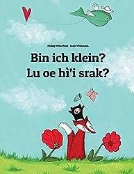Bin ich klein? Lu oe hì'i srak?: Kinderbuch Deutsch-Na'vi (zweisprachig/bilingual)