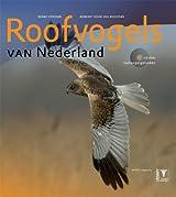 Roofvogels Van Nederland (raptors of the Netherlands) (Field Guides)