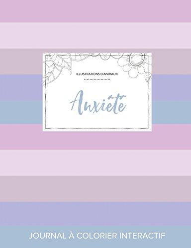 Journal de Coloration Adulte: Anxiete (Illustrations D'Animaux, Rayures Pastel) par Courtney Wegner